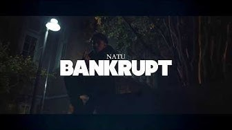 Natu - Bankrupt (Official Video)
