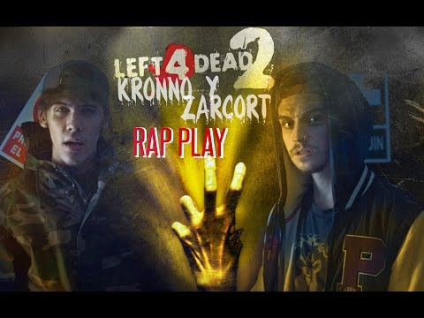 LEFT 4 DEAD 2 RAP | ZARCORT Y KRONNO