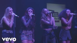 Little Mix Change Your Life Live At Kiss Secret Sessions