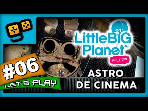 Let's Play: LittleBigPlanet PSP - Parte 6 - Astro de Cinema