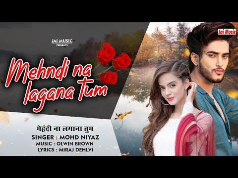 LOVE SONG----Mehndi na lagana tum Full Video---(MO. NIYAZ)