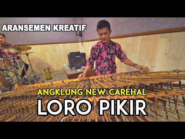 LORO PIKIR - Aransemen Tradisional Keren Versi Angklung New Carehal Malioboro Jogja