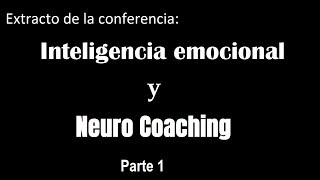 Inteligencia Emocional y Neuro Coaching 1