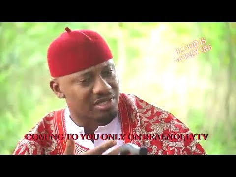 Download BLOOD IS MONEY 5&6 (OFFICIAL TRAILER) - 2018 LATEST NIGERIAN NOLLYWOOD MOVIES