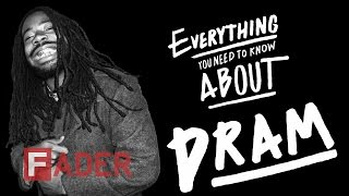 D.R.A.M. - Everything You Need To Know
