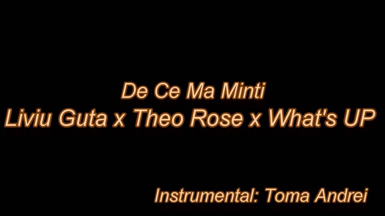 Liviu Guta ❌ Theo Rose ❌ What's UP - De Ce Ma Minti (karaoke)   Toma Andrei