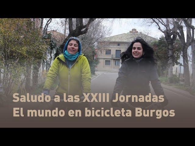 Saludo a las XXIII Jornadas El mundo en bicicleta Burgos