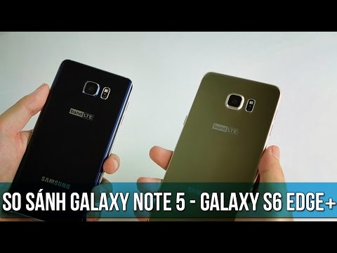 So sánh Samsung S6 Edge với Note 5