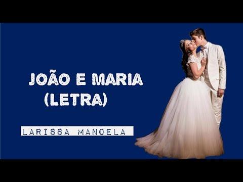 João e Maria (Com Letra) - Larissa Manoela - JoLari