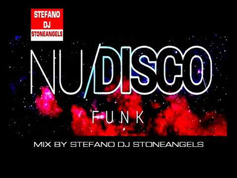 NU DISCO FUNK 2018 MIX BY STEFANO DJ STONEANGELS