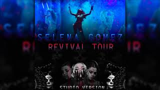 Selena Gomez - Me & My Girls (Revival Tour - Studio Version)