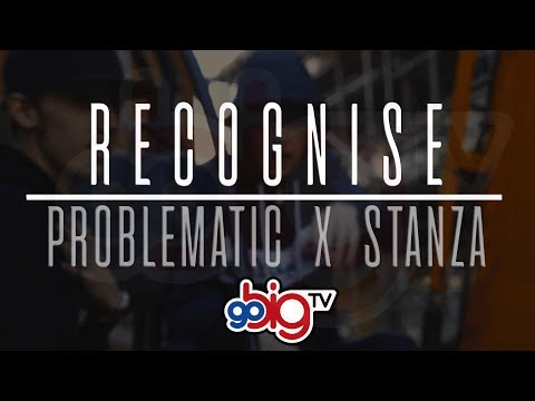Problematic X Stanza - Recognise [Music Video] GoBigTV