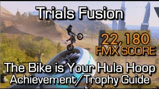 Trials Fusion - The Bike is Your Hula Hoop Achievement/Trophy Guide - FMX 20,000 Point Trick