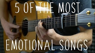 5 of the Most Emotional Songs - Fingerstyle Guitar