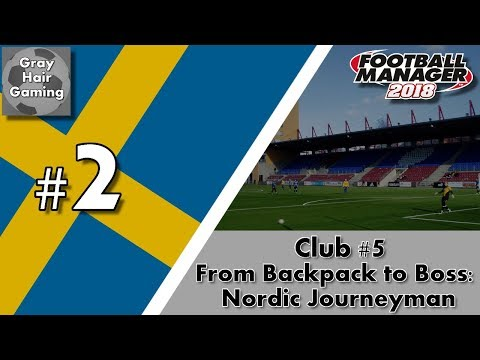 FM18 Nordic Journeyman - C5EP2 - Transfers & Östersunds FK - AFC Eskilstuna - From Backpack to Boss