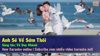 Karaoke Anh Sẽ Về Sớm Thôi Vũ Duy Khánh 2017 beat chuẩn