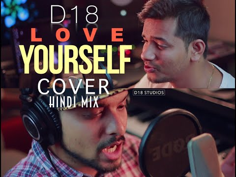 Justin Bieber - Love Yourself | Teri Yaadein (Hindi Mix Cover by D18) | New Video Song 2016