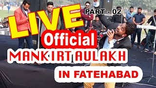 Mankirt Aulakh Live show in Fatehabad Haryana Official  Part 2