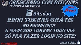 EXCHANGE BITSDAQ DANDO 2200 TOKENS NO CADASTRO + 200 POR CADA LOGIN!!!