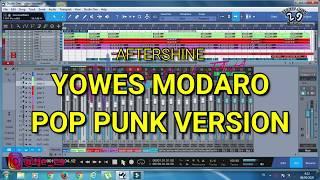 Download Lagu YOWES MODARO - AFTERSHINE // POP PUNK VERSION    COVER mp3