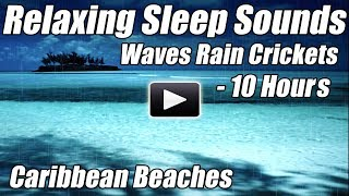 Ocean Waves Lapping Relaxing Nature Sounds of Water Rain Crickets Sleep Video Relax Sleeping Ambient