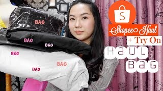 SHOPEE BAG HAUL + TRY ON| HIGHLY REQUESTED! WAJIB NONTON!