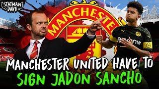 Why Man Utd Need To Make Jadon Sancho Their Number 1 Transfer Target!!!