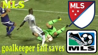 Goalkeeper fail saves - mls (my opinion)