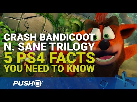 Crash Bandicoot: N. Sane Trilogy PS4: 5 Facts You Need to Know | PlayStation 4 | Preview