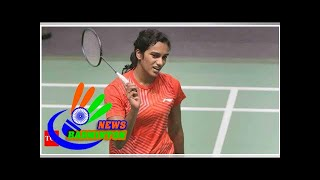 Japan Open: PV Sindhu eyes successful outing; Saina Nehwal, Sai Praneeth pull out