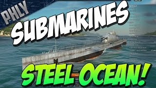 SUBMARINES! (ಠ_ಠ) Steel Ocean Gameplay