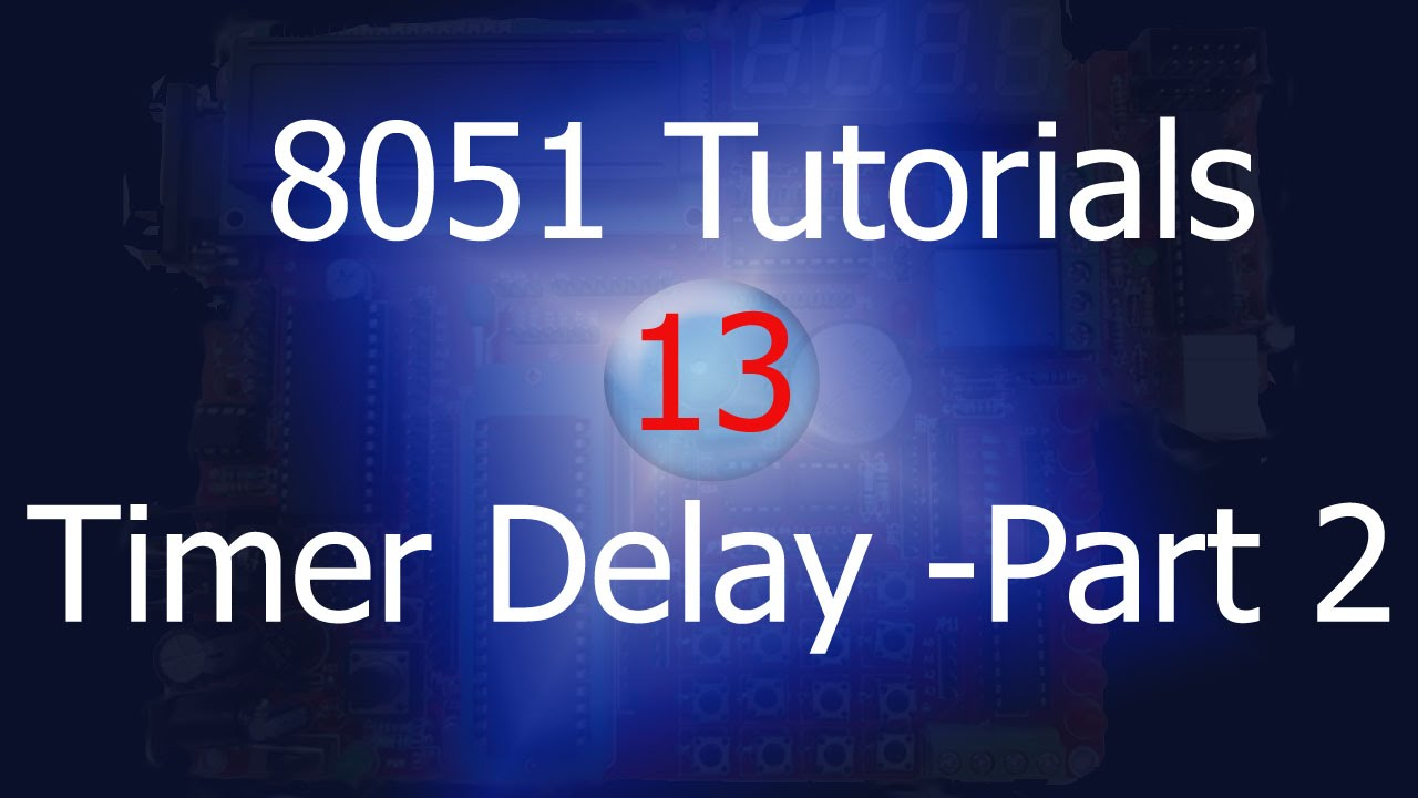 8051 Timer example(delay with timer)