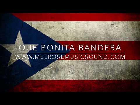 Que Bonita Bandera - Mel Rose Music Sound