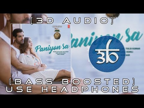 PANIYON SA | 3D Audio | Bass Boosted | Satyameva Jayate | Virtual 3d Audio | HQ