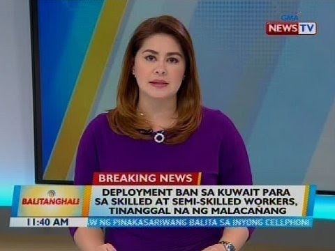 Deployment ban sa Kuwait para sa skilled at semi-skilled workers, tinanggal na ng Malacañang