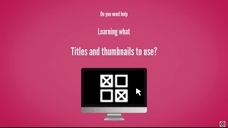 How to Optimize your YouTube Titles and Thumbnails