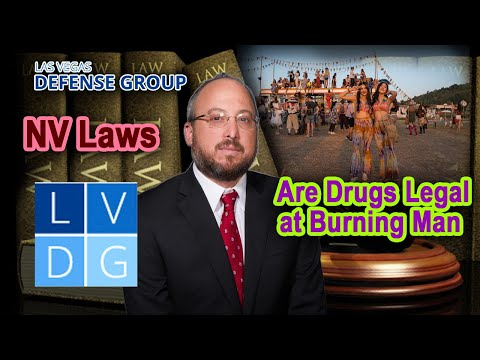 Are drugs legal at Burning Man? Nevada narcotics laws.
