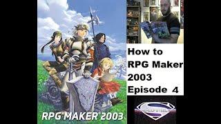 How to Rpg maker 2003 episode 4 Event comands