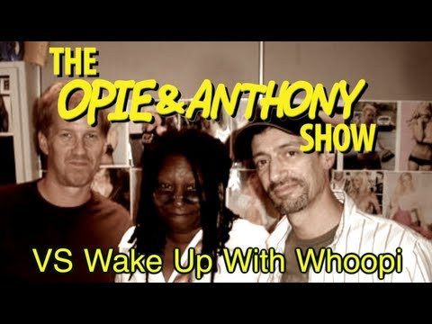 Opie & Anthony: Vs Wake Up With Whoopi (07/31-08/04/06)