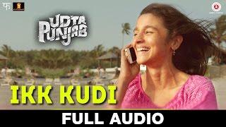 Ikk Kudi – Full Audio | Udta Punjab | Shahid Mallya | Alia Bhatt & Sh …