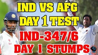 India vs Afghanistan One-Off Test Match,Full Cricket Score:IND-347/6 Day 1: Stumps