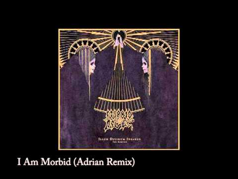 Morbid Angel - I Am Morbid # Adrian Remix