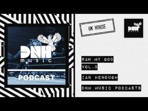 Raw My God Vol.3 - Guest: Ian Henough (Best of UK House September 2014)