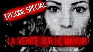 Episode Spécial : La vérité sur le Manoir