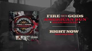 Miniatura do vídeo Fire From The Gods - Right Now (Reimagined)