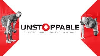 Unstoppable: The Ultimate Guide To Training Through Injury