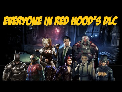 CHAR SWAPS; Batman; Arkham Knight; Everyone In Red Hood's DLC