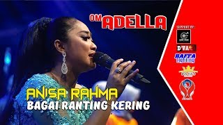 ANISA RAHMA - BAGAI RANTING KERING [OM. ADELLA LIVE GUDO - JOMBANG]
