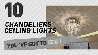 Chandeliers Ceiling Lights // New & Popular 2017