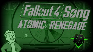 FALLOUT 4 SONG (ATOMIC RENEGADE) LYRIC VIDEO - DAGames